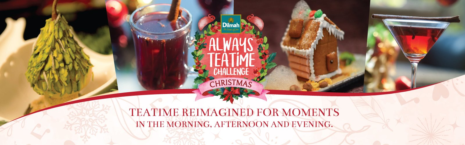 Dilmah Always Teatime Challenge 2017 - Christmas Edition